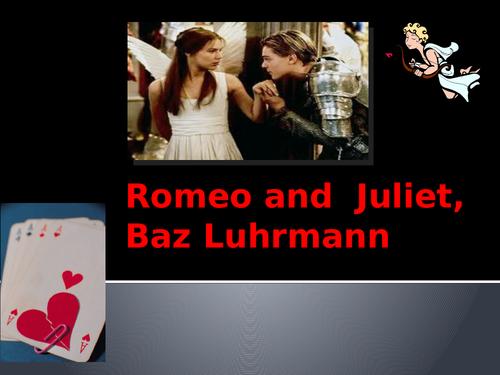 Romeo and Juliet FILM STUDY, Baz Luhrmann - PowerPoint Unit