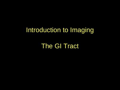Radiography ( imagine GI tract)