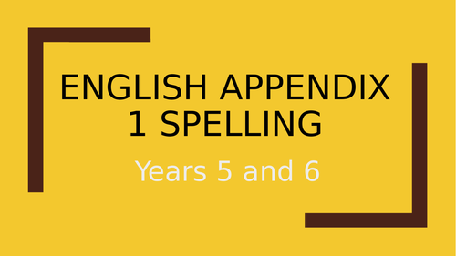 Year 5 and 6 Spelling Rules PPT