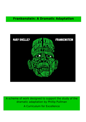 Frankenstein, a dramatic adaptation, by  Phillip Pullman.  Unit of Work.