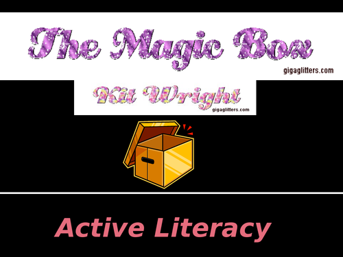 The Magic Box- Kit Wright- Active Literacy SoW