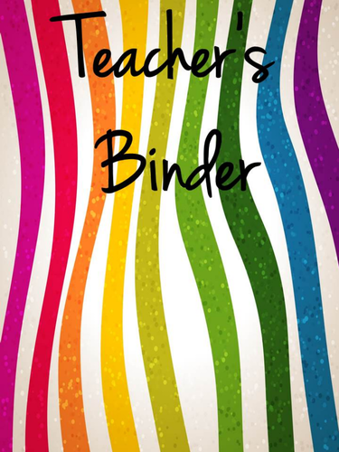 Teacher's Binder (not digitally editable)