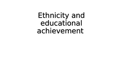 Ethnicity and Achievement