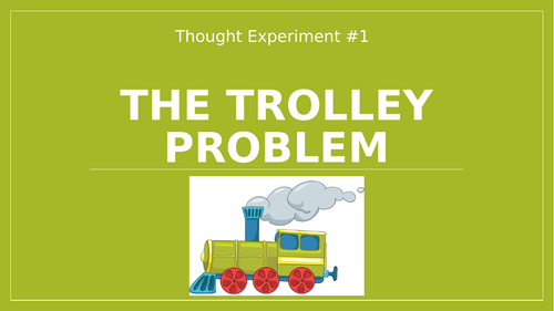 Thought Experiment #1: The Trolley Problem