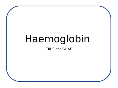 Haemoglobin (True/False)