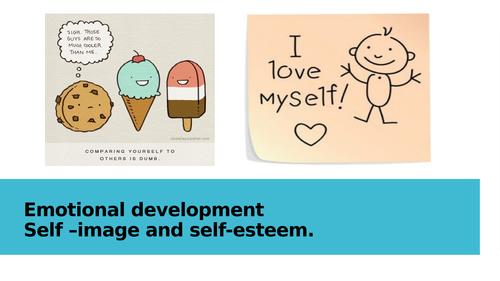 Emotional development - self esteem.
