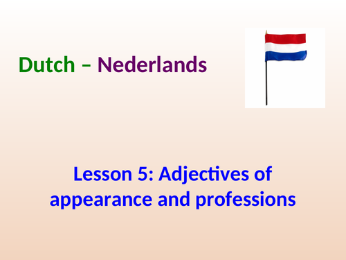 Lesson 5: Adjectives of Appearance and Professions in Dutch