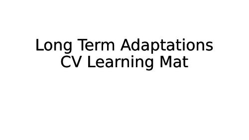 Long Term Adaptations Cardio-Vascular System Learning Mat