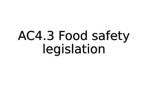AC4.3 Food Safety Legislation (WJEC Hospitality and catering level 1/2)