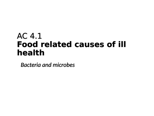 AC4.1 Food related causes of ill health - bacteria and microbes (WJEC Hospitality and catering)