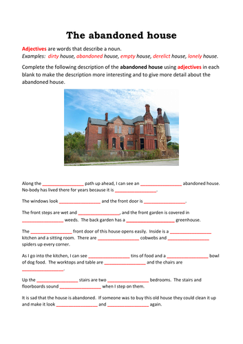 The abandoned house, cloze passage for adjectives KS2/3/4 by