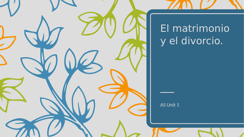"""Y12 Theme 1 Unit 1 """"El Matrimonio y El Divorcio"""""""