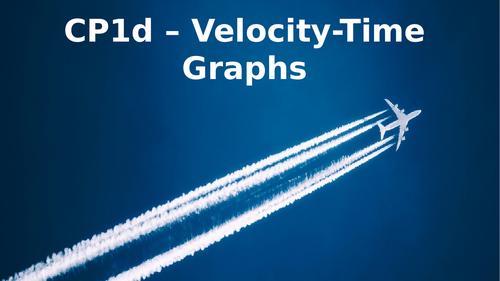 CP1d Velocity_Time GraphsEdexcel 1-9