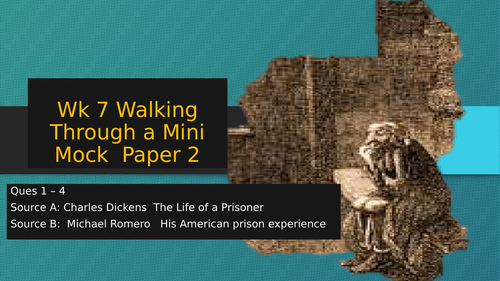 Walking Through a Mini Mock Paper 2, Ques 1 -4 / Dickens 1836; The life of a Prisoner & Romero 2012