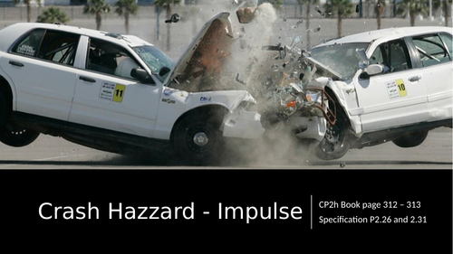 Combined Science Physics CP2h Lesson 8 Crash Hazards