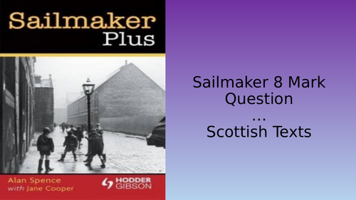 Sailmaker Alan Spence, Scottish Text, 8 Mark Question (National 5)