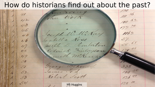 How do historians find out about the past?