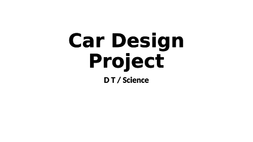 Science and DT car build project for Upper Key Stage 2