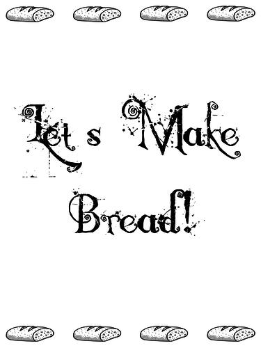 Let's make bread!