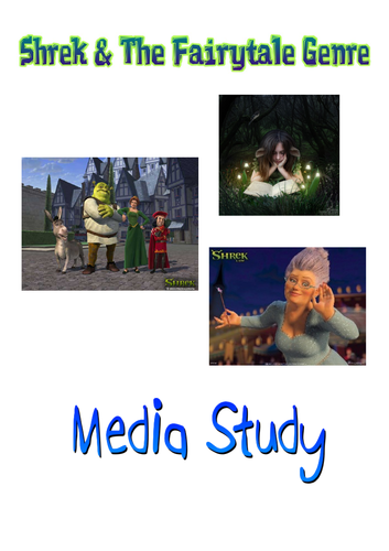 Shrek Media and The Fairytale Genre: unit of work S1/2