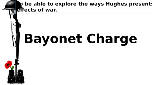 Bayonet Charge by Ted Hughes Power and Conflict - Low Ability