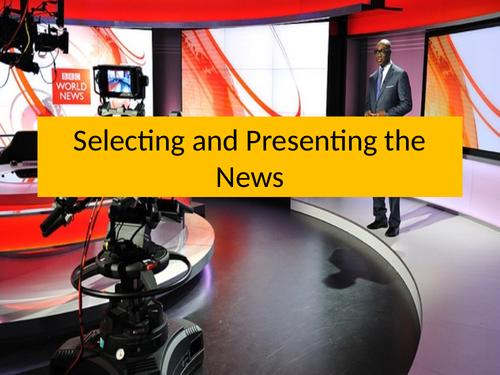 IGCSE Sociology Selecting and Presenting the News