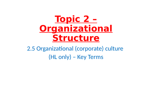 IB Business Management – Unit 2 Human resource management – 2.5 Organisational (Corporate) Culture
