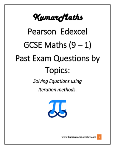 Pearson Edexcel GCSE Mathsmatics 9-1 Past Exam Questions by Topics: Iteration Methods.