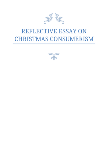 a grade higher english personal reflective essay christmas  a grade higher english personal reflective essay christmas consumerism by  biggles  teaching resources  tes