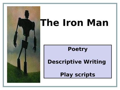 Iron Man PowerPoint (Poetry, Descriptive Writing & Play scripts)