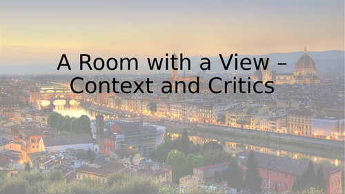 A Room with a View - Context and Critics