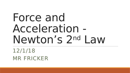 Force and Acceleration - Newton's Second Law