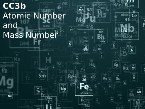 Edexcel CC3b Atomic Number and Mass Number
