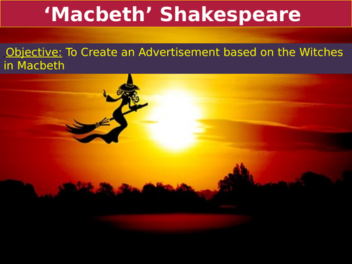 'Macbeth' – Creating an ADVERTISEMENT based on THE WITCHES