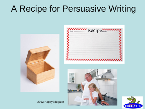 A Persuasive Writing Recipe PowerPoint UK version