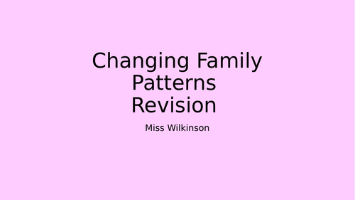 Changing Family Patterns - Revision Lesson