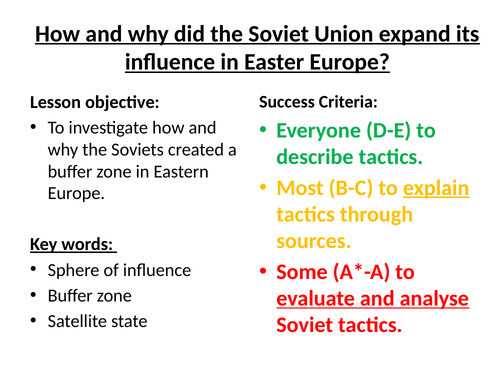 L6 - How did the Cold War develop? 1943-56 Soviet Expansion