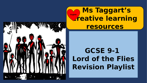 HOME LEARNING/ REVISION **PLAYLIST** SEN/EAL FRIENDLY- GCSE  - LORD OF THE FLIES - UPDATED MAR 2020