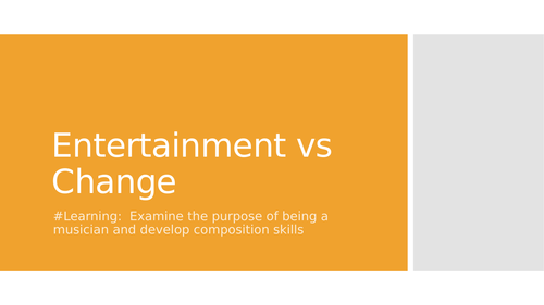 Entertainment vs Change