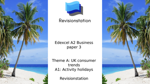 Edexcel Paper 3: Investigating business in a competitive environment  A1 Activity Holidays
