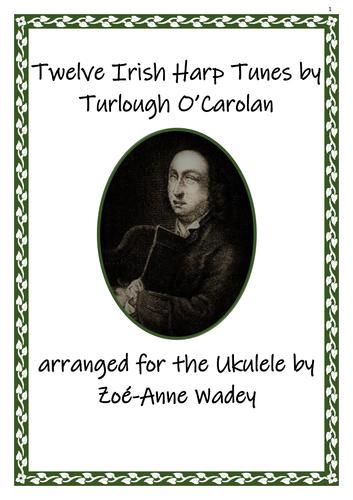 Twelve Irish Harp Tunes by Turlough O'Carolan arranged for the Ukulele