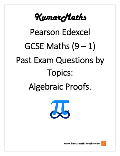 Pearson Edexcel GCSE Mathematics, Pastpaper Questions by Topics: Algebraic Proofs