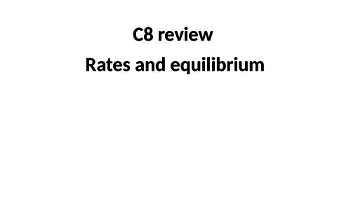 GCSE Chemistry revision - C8 Rates and Equilibrium