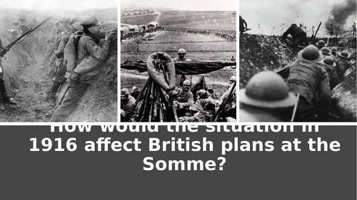 How would the situation in 1916 affect British plans at the Somme?