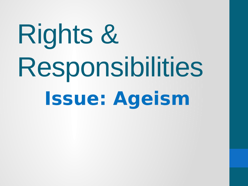 Rights & responsibilities  - Social studies - Agism