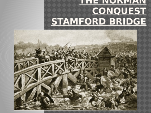 The Norman Conquest Lesson 3: Stamford Bridge