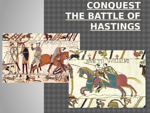 The Norman Conquest Lesson 5: The Battle of Hastings