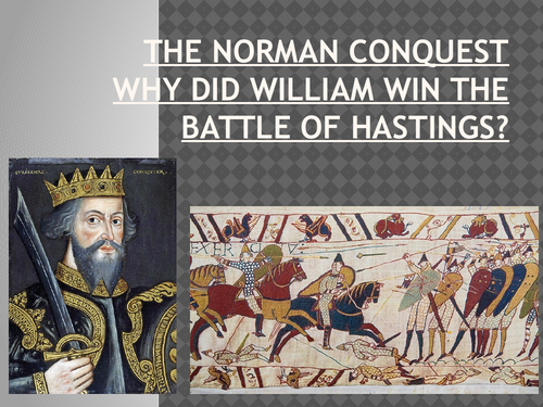 The Norman Conquest Lesson 6: Why did William win the Battle of Hastings Assessment
