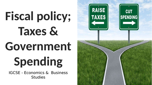 Sub unit 6.5 Taxes, Their Impact & Government Influence IGCSE - Economics &  Business Studies