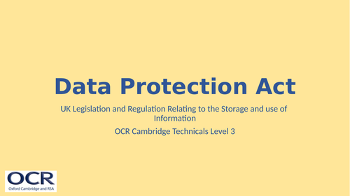 OCR Cambridge Technicals in IT Unit 2 - 4.1 Data Protection Act